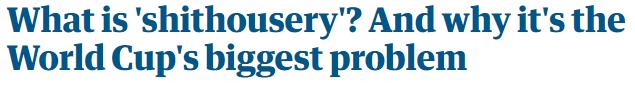 Guardian headline: Shithousery